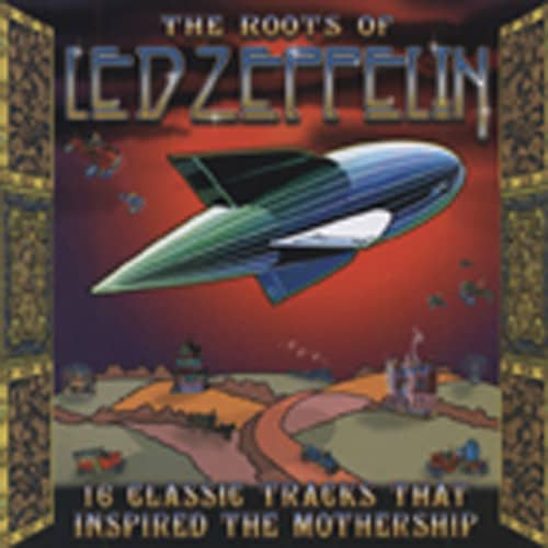 The Roots Of Led Zeppelin