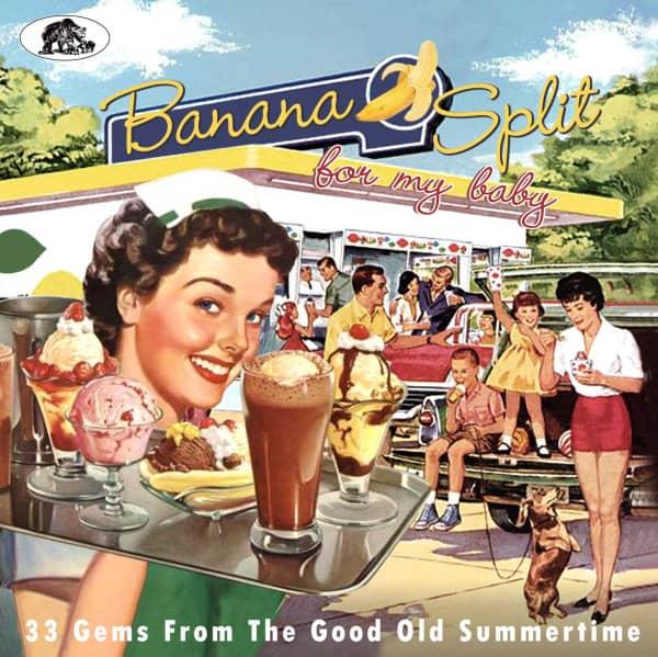 Banana Split For My Baby - 33 Gems From The Good Old Summertime (CD)