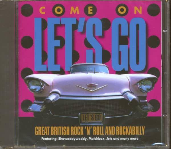 Come On Let's Go - Great British Rock'n'Roll & Rockabilly (CD)