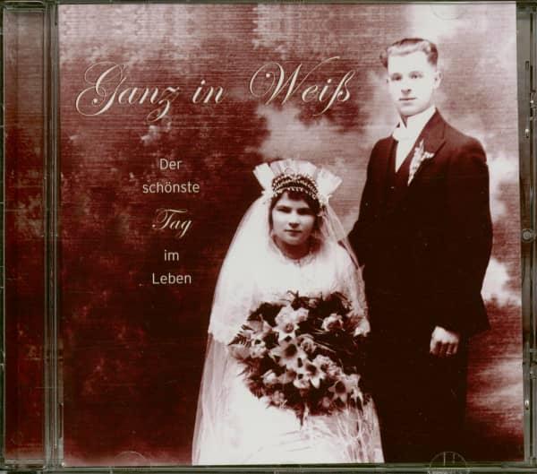 Ganz in Weiss - Der schönste Tag im Leben (CD)