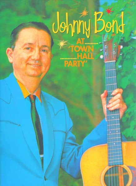 Johnny Bond At Town Hall Party (DVD)
