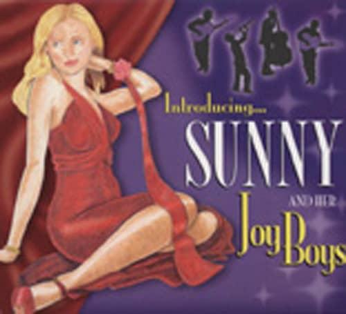 Introducing Sunny & Her Joy Boys