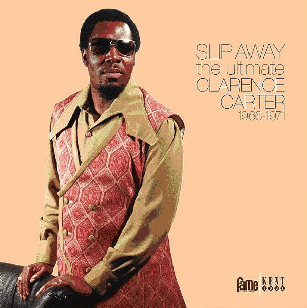 Slip Away - The Ultimate Clarence Carter 1966-1971