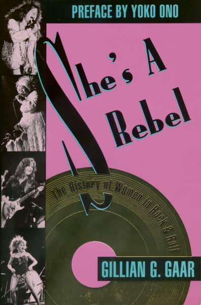 She's a Rebel - History of Women in Rock and Roll (PB)