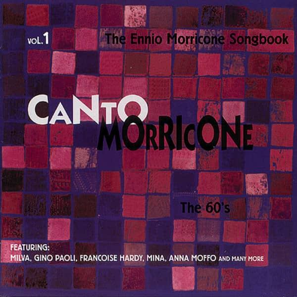 Vol. 1, The 60's - The Ennio Morricone Songbook