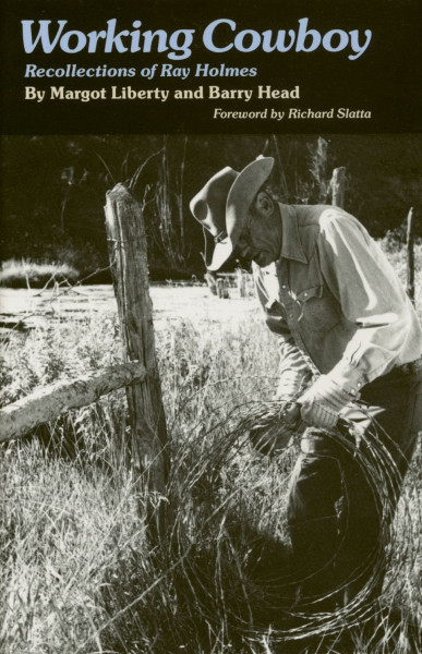 Working Cowboy - Working Cowboy - Recollections Of Ray Holmes