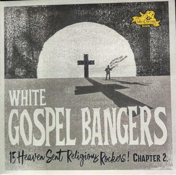 White Gospel Bangers Chapter 2 - 15 Heaven Sent Religious Rockers! (LP)(LP)