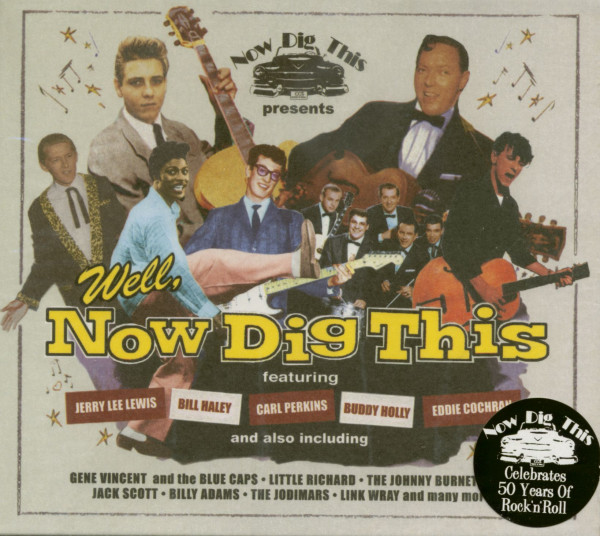 Well, Now Dig This - Celebrate 50 Years Of Rock'n'Roll (CD)