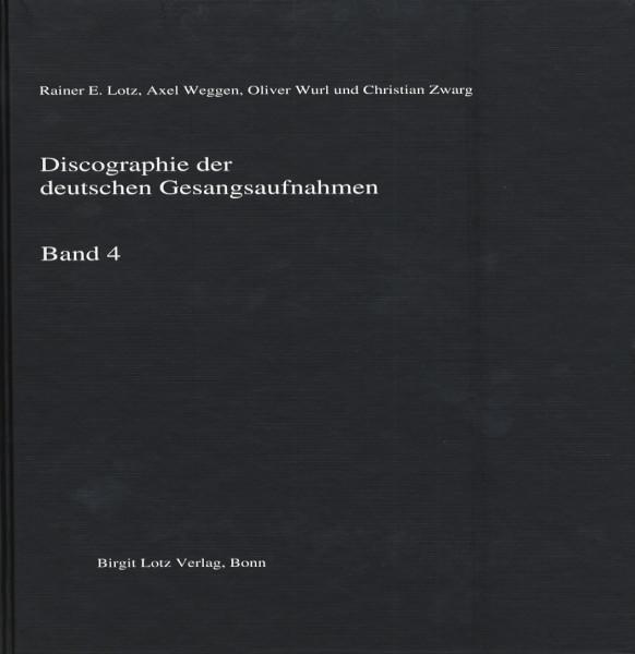 Deutsche Gesangsaufnahmen - Discographie der deutschen Gesangsaufnahmen Vol.4 - Rainer E. Lotz