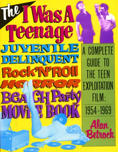 Juvenile Delinquent - Alan Betrock: Illustrated Film Guide 1954-69