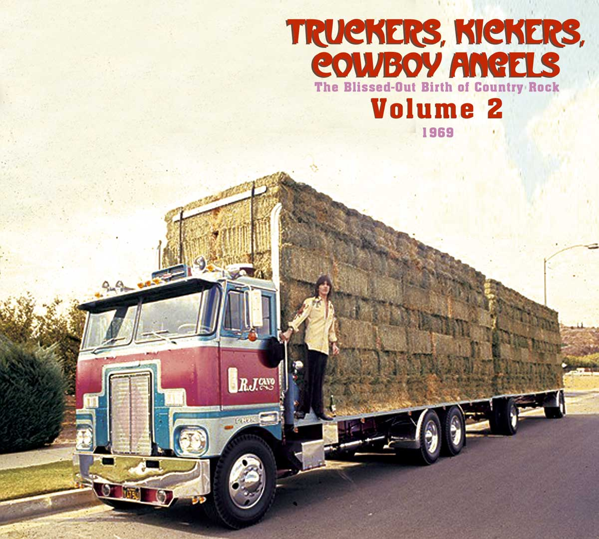 Various - Truckers Kickers Cowboy Angels - The Blissed-Out Birth Of Country Rock Volume 1