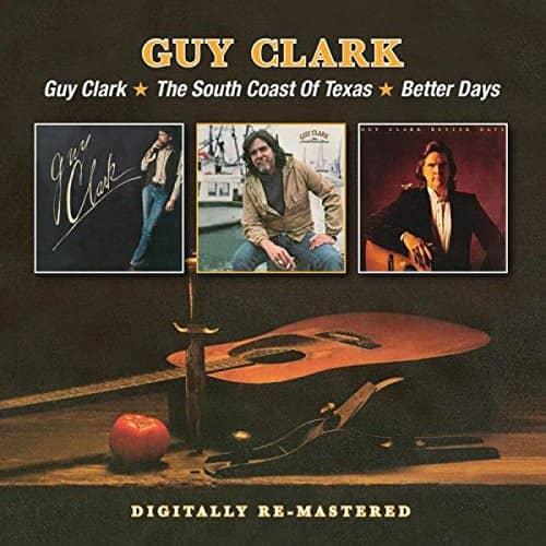 Guy Clark - The South Coast Of Texas - Better Days (2-CD)