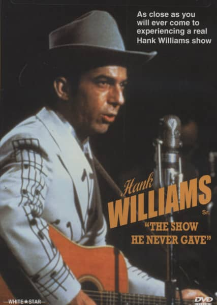 Hank Williams - The Show He Never Gave