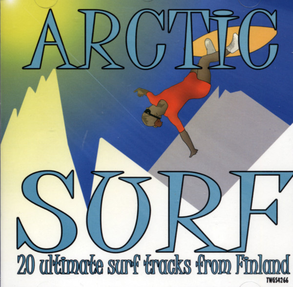 Arctic Surf - 20 Ultimative Surf Tracks From Finland