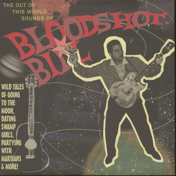 The Out Of The World Sounds Of Bloodshot Bill (LP, 10inch)