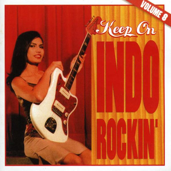 Vol.8, Keep On Indo Rockin'