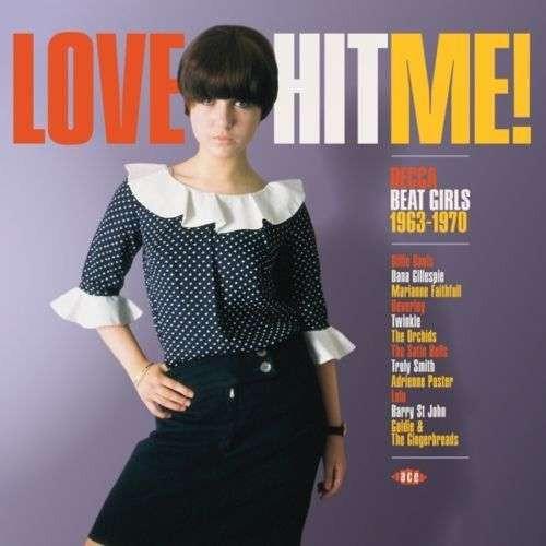 Love Hit Me! Decca Beat Girls 1963-1970 (LP, Ltd, Yellow Vinyl)
