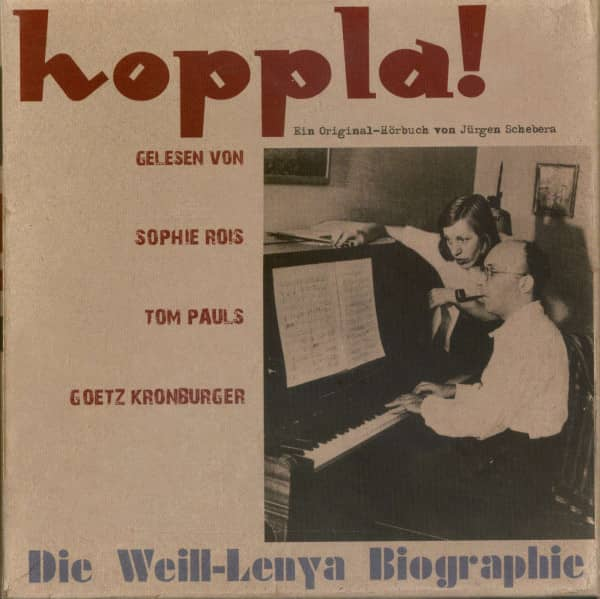 Hoppla! Die Weill-Lenya Biographie (6-CD Deluxe Box Set)