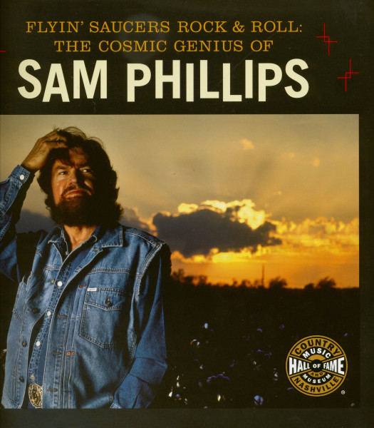 Flyin' Saucers Rock & Roll: The Cosmic Genius Of Sam Phillips