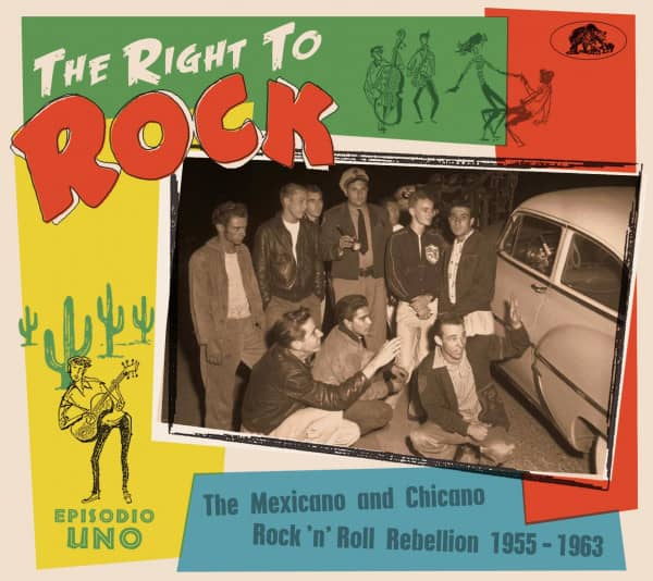 The Right To Rock - The Mexicano And Chicano Rock'n'Roll Rebellion 1955-1963 (CD)