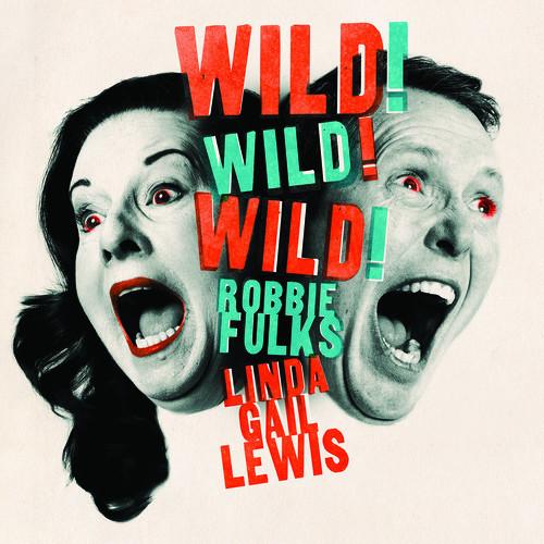 Wild! Wild! Wild! - Linda Gail Lewis & Robbie Fulks (LP)
