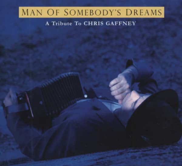 Chris Gaffney Tribute: Man Of Somebody's Drea