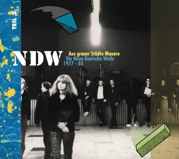 Aus grauer Städte Mauern - Die Neue Deutsche Welle (NDW) 1977-85, Teil 2