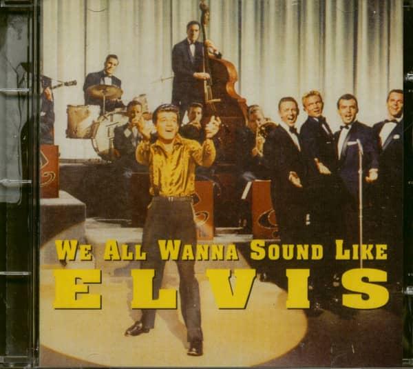 We All Wanna Sound Like Elvis (CD)