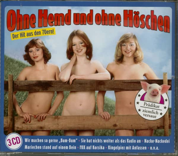 Ohne Hemd und ohne Höschen (3-CD)
