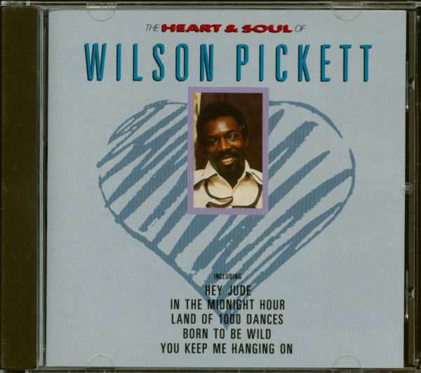 The Heart And Soul Of Wilson Pickett (CD)