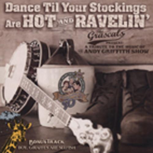 Dance Til Your Stockins Are Hot & Ravelin'