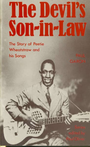 The Devil's Son-In-Law - The Story Of Peetie Wheatstraw And His Songs