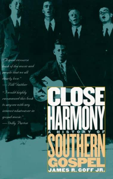 Close Harmony History Of Southern Gospel