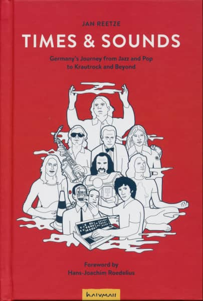 Times & Sounds - Germany's Journey from Jazz and Pop to Krautrock and Beyond