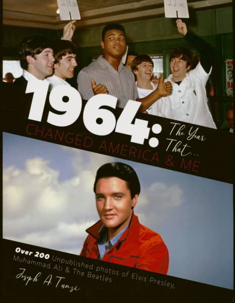 1964: The Year That Changed America & Me (Joseph A. Tunzi)