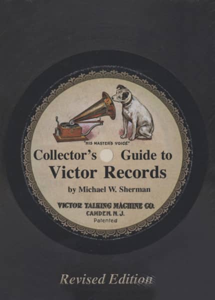 Victor Records - Michael W. Sherman: 78RPM Collector's Guide