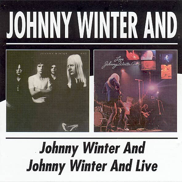 Johnny Winter And - ... Live (2-CD)