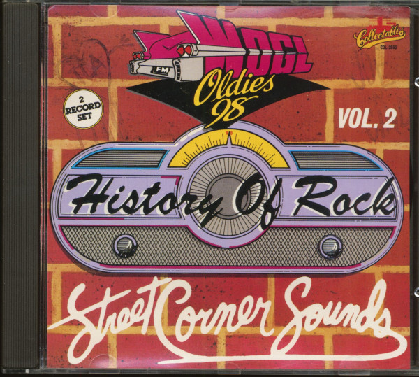 WOGL-OLDIES 98 - History Of Rock Vol.2 - Street Corner Sounds (CD)