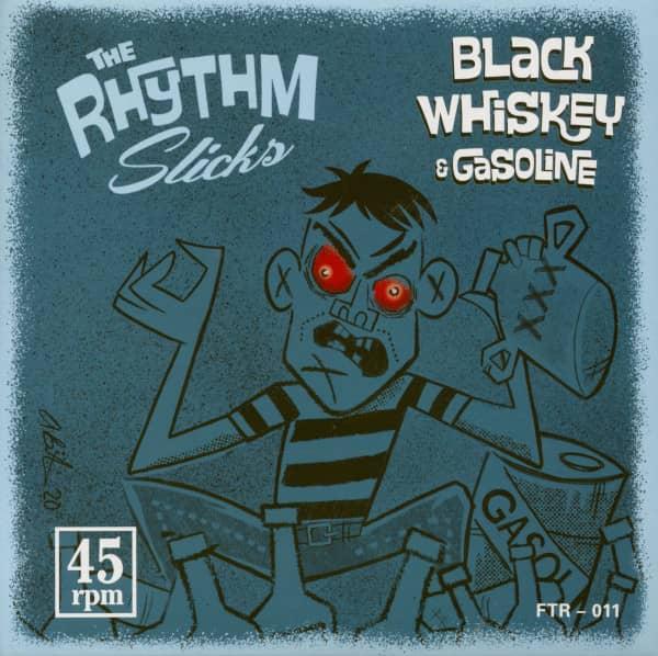 Black Whiskey & Gasoline (7inch, 45rpm, PS)