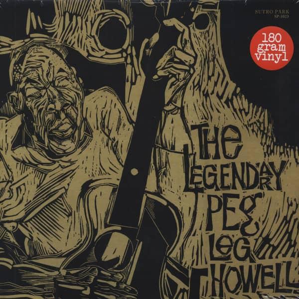 Legendary Peg Leg Howell (LP, 180g Vinyl)
