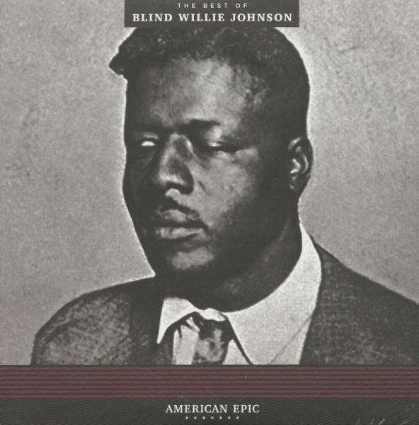 The Best Of Blind Willie Johnson - American Epic Series (LP, 180g Vinyl)
