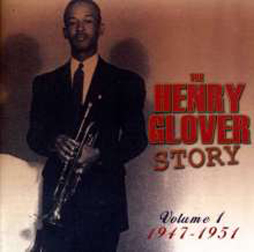 Henry Glover Story Vol.1: 1947 - 1951