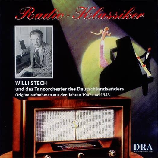 Radio Klassiker - Willi Stech und das Tanzorchester des Deutschlandsenders 1942-43