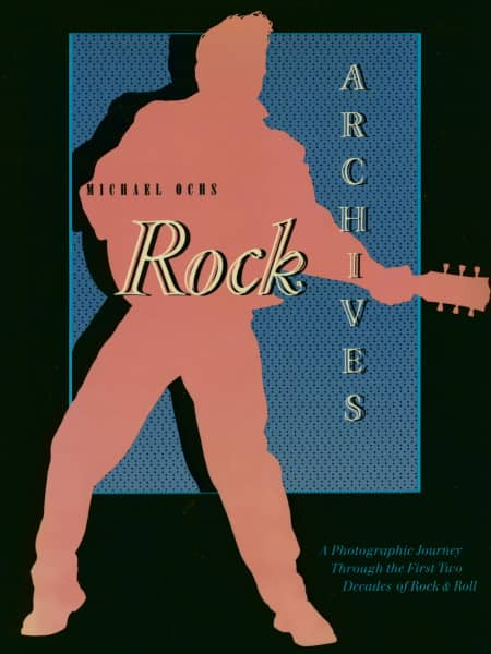 Rock Archives - A Photographic Journey Through The First Two Decades Of Rock'n'Roll
