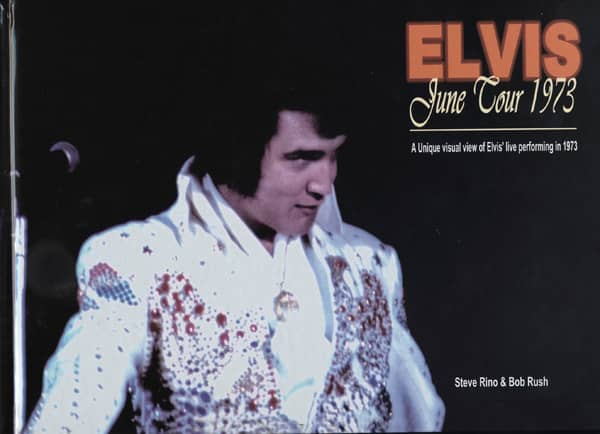 Elvis June Tour 1973 - Steve Rino & Bob Rush: A unique visual view of Elvis' live performing in 1973