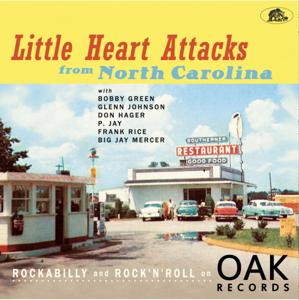 Little Heart Attacks From North Carolina -Rockabilly and Rock 'n' Roll on Oak Records (LP, 10inch & CD, Ltd, 45rpm)