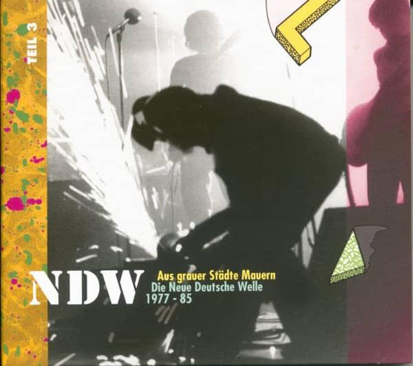 Aus grauer Städte Mauern - Die Neue Deutsche Welle (NDW) 1977-85, Teil 3