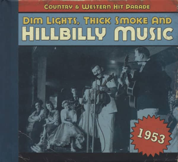 1953 - Dim Lights, Thick Smoke And Hillbilly Music