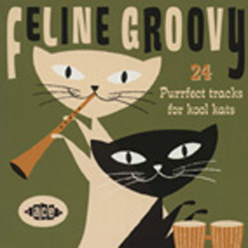 Feline Groovy - Tracks For Cool Cats