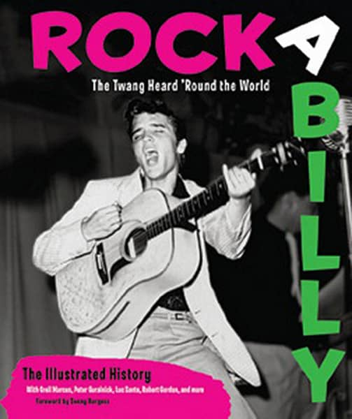 Rockabilly - The Illustrated History - Rockabilly: The Twang Heard 'Round the World: The Illustrated History Buch